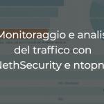 Monitoraggio ed analisi del traffico con NethSecurity e NtopNG