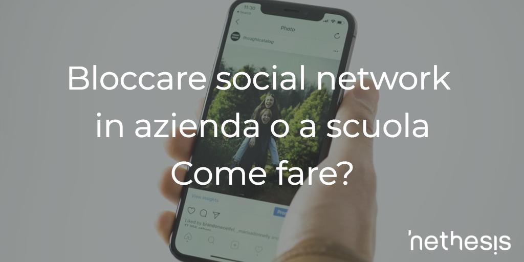 Bloccare Social Network In Azienda O A Scuola. Come Fare?