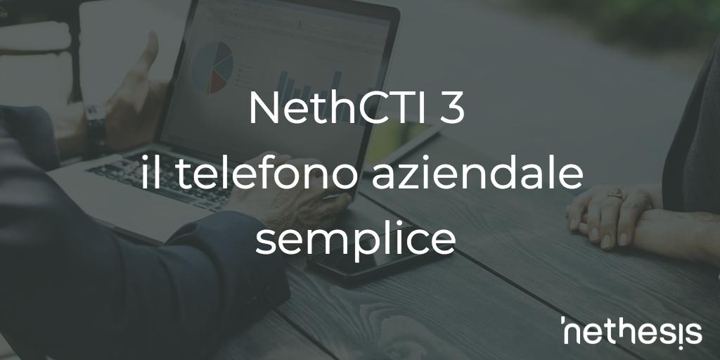NethCTI Versione 3: Il Telefono Aziendale Semplice