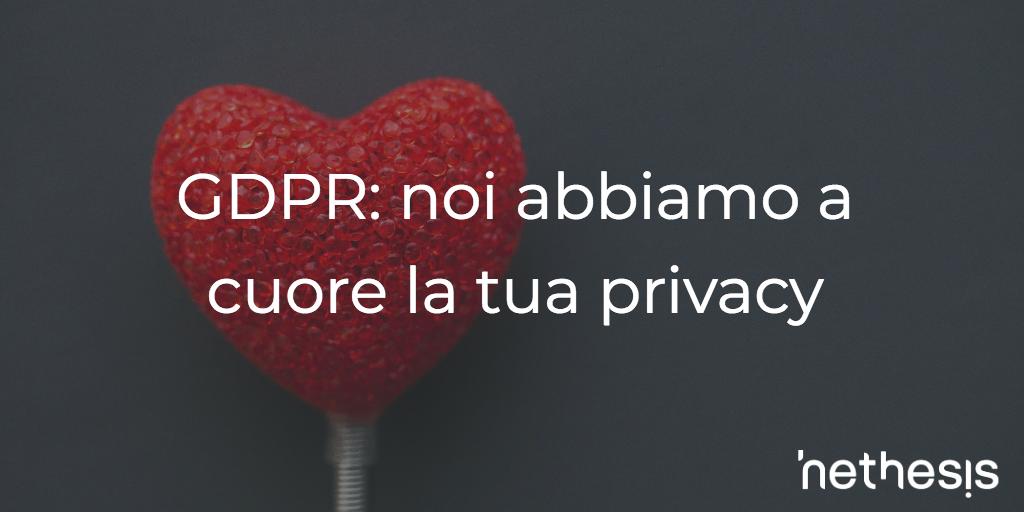 GDPR: La Tua Privacy Ci Sta A Cuore
