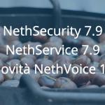 Rilasciati NethSecurity 7.9 - NethService 7.9 e novità NethVoice 14