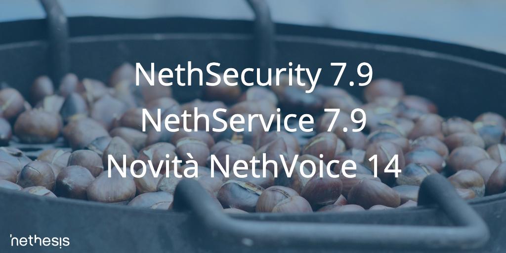 Rilasciati NethSecurity 7.9 – NethService 7.9 E Novità NethVoice 14