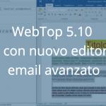 WebTop 5.10 con nuovo editor email avanzato